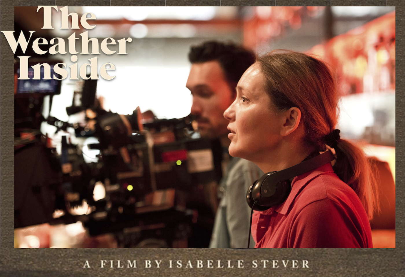 "Director Isabelle Stever's Varying Degrees of Duplicity in ""The Weather Inside"""